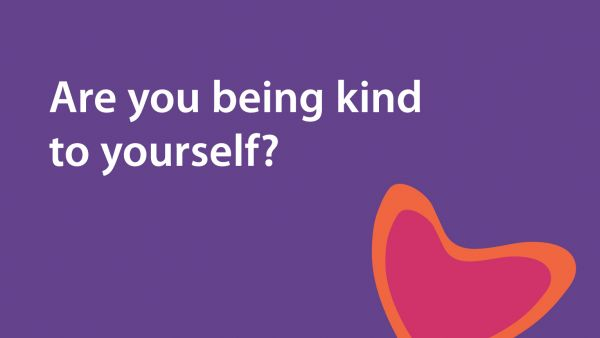 Be kind to yourself, from the Carers' Week vlog